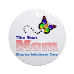 The best Mom Happy Mothers Da Ornament (Round)