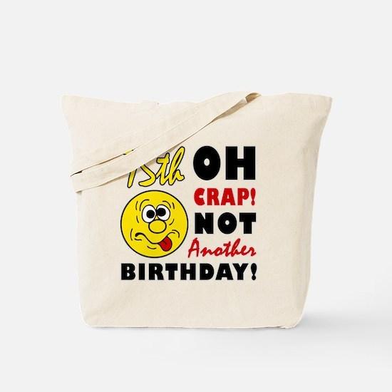 Oh Crap 75th Birthday Tote Bag