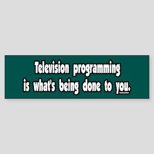 TV propaganda television brainwash Bumper Sticker