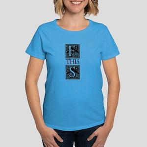 FthisS Women's Dark T-Shirt