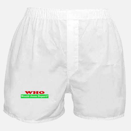 Who Would Jesus Deport Boxer Shorts