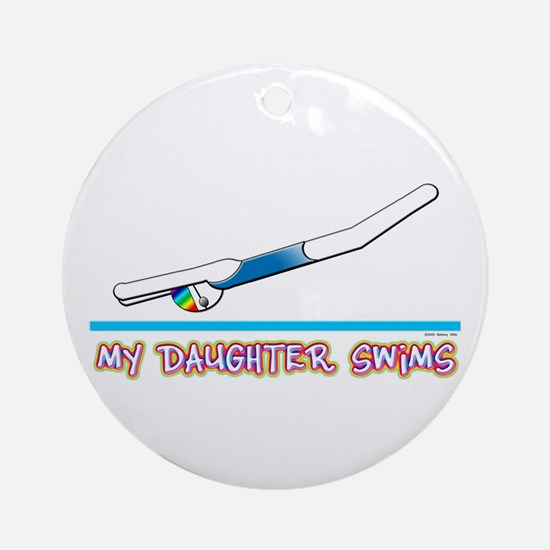 My Daughter Swims Ornament (Round)