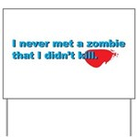 Never Met A Zombie I Didn't K Yard Sign