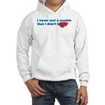 Never Met A Zombie I Didn't K Hooded Sweatshirt