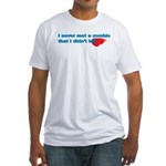 Never Met A Zombie I Didn't K Fitted T-Shirt