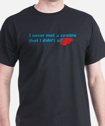 Never Met A Zombie I Didn't K T-Shirt