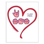 I Love Mom Small Poster