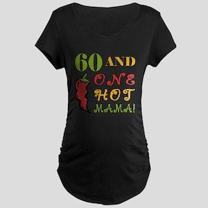 Hot Mama At 60 Maternity Dark T-Shirt