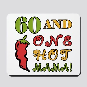 Hot Mama At 60 Mousepad