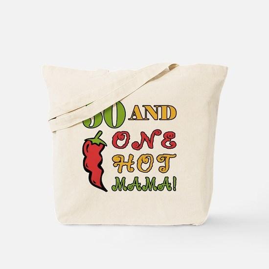 Hot Mama At 50 Tote Bag