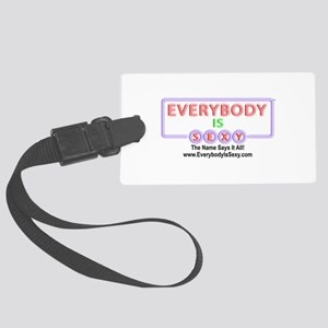 Everybody Is Sexy - Black Large Luggage Tag