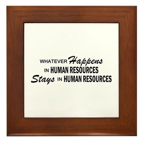 Whatever Happens - Human Resources Framed Tile