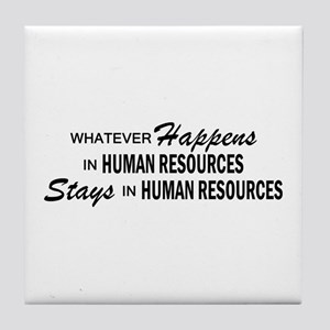 Whatever Happens - Human Resources Tile Coaster