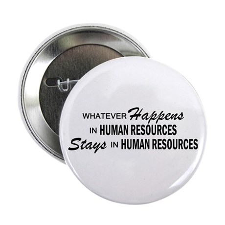 "Whatever Happens - Human Resources 2.25"" Button"