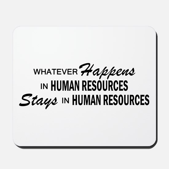 Whatever Happens - Human Resources Mousepad