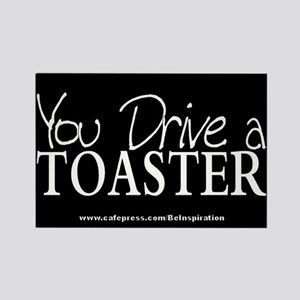 Drive a Toaster Rectangle Magnet