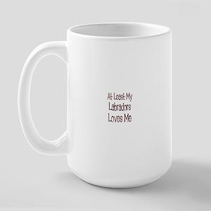 At Least My Labradors Loves M Large Mug