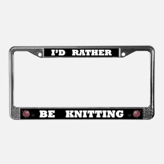 Black I'd Rather Be Knitting License Plate Frame