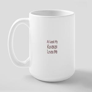 At Least My Kuvaszs Loves Me Large Mug