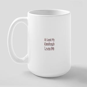 At Least My Keeshonds Loves M Large Mug