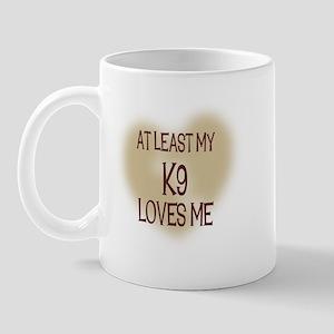 At Least My K9 Loves Me Mug