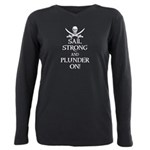 Sail Strong and Plunder On T-Shirt