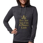 Bet Yer Ass I'm A Pirate Lass Long Sleeve T-Shirt
