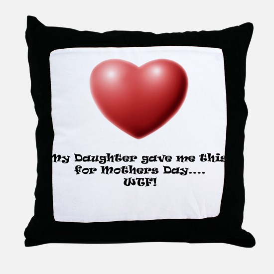 WTF! from Daughter Throw Pillow