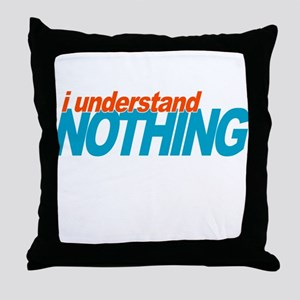 Office Understand Nothing Throw Pillow