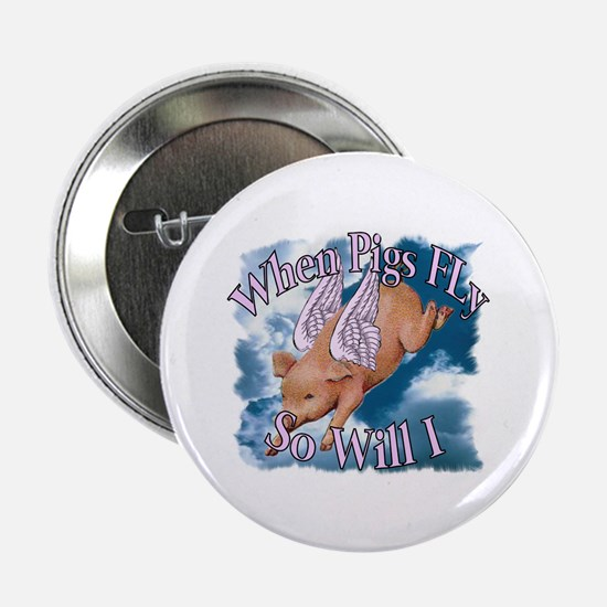 """When Pigs Fly 2.25"""" Button"""