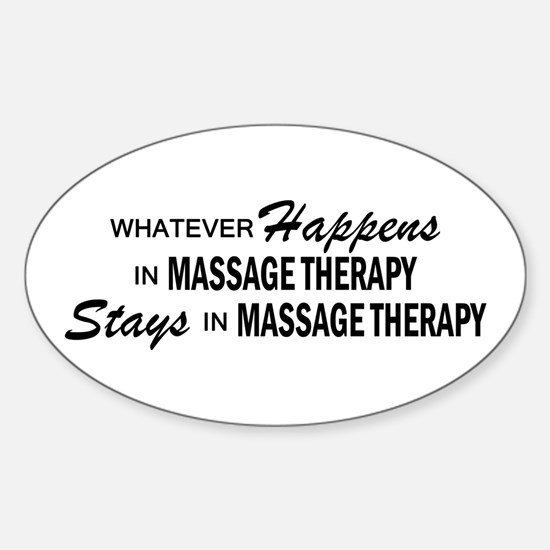 Whatever Happens - Massage Therapy Sticker (Oval)