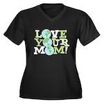 Love Your Mom Women's Plus Size V-Neck Dark T-Shir