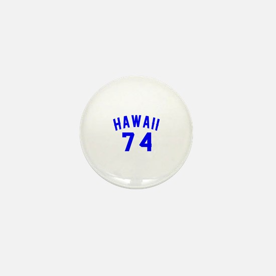 Hawaii 74 Birthday Designs Mini Button