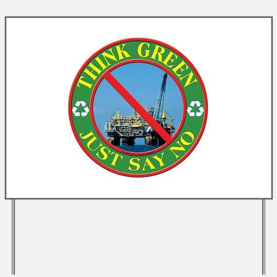 Say no to oil Yard Sign