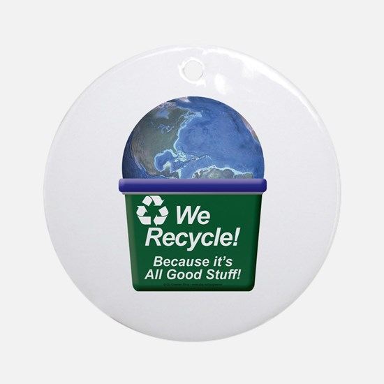 We Recycle Ornament (Round)