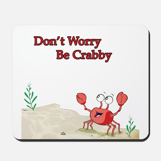 Be Crabby Mousepad