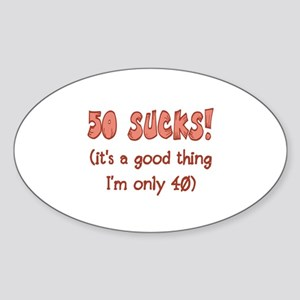 40th Attitude Sucks Sticker (Oval)