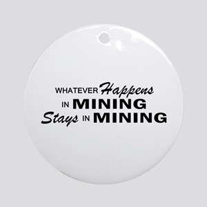 Whatever Happens - Mining Ornament (Round)