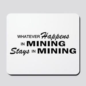 Whatever Happens - Mining Mousepad