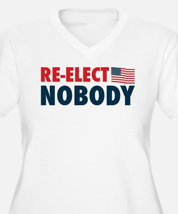 Re-Elect Nobody T-Shirt