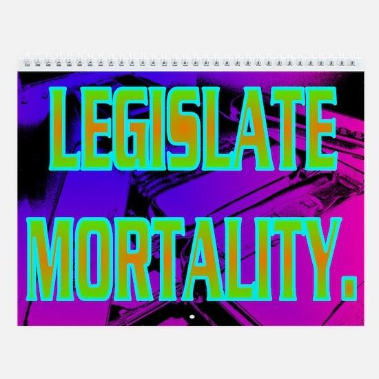 LEGISLATE MORTALITY. Wall Calendar