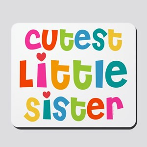 Cutest Little Sister Mousepad