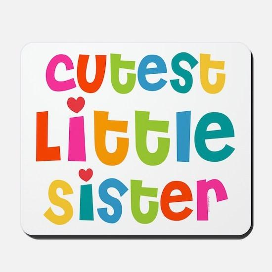 Cutest Little Sister Mousepad