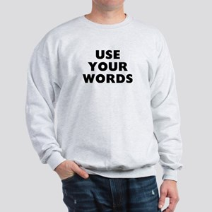Use Words Sweatshirt