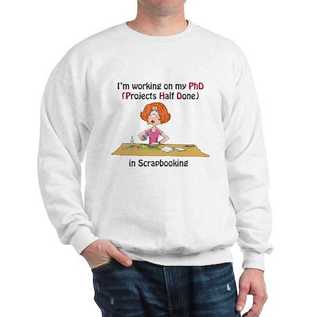Scrapbooking PhD Sweatshirt