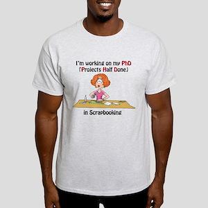 Scrapbooking PhD Light T-Shirt
