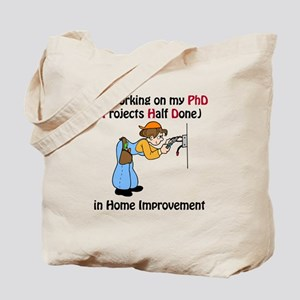 Home Improvement PhD Tote Bag