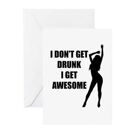 I don't get drunk i get awesome Greeting Cards (Pk