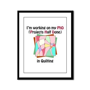 Quilting PhD Framed Panel Print