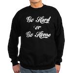 Go hard or go home Sweatshirt (dark)
